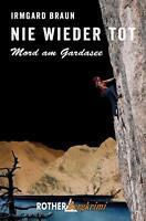 Nie wieder tot von Irmgard Braun (2014, Taschenbuch)  Mord am Gardasee