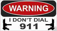 Warning I don't Dial 911 Decal Sticker ATV Funny Toolbox Car