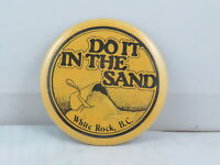 Vintage Tourist Pin - Do it in the Sand White Rock BC - Celluloid Pin