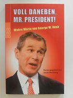 Jacob Weisberg Voll daneben Mr President Wahre Worte von George W Bush rororo