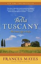 Bella Tuscany: The Sweet Life in Italy, Mayes, Frances, Good Book