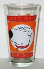 The Family Guy Brian Don't Make Me Beg Illustrated Pint Glass, NEW UNUSED