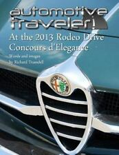 Automotive Traveler: at the 2013 Rodeo Drive Concours D'Elegance : (Classic...