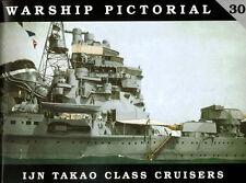 Warship Pictorial 30 - IJN TAKAO Class Cruisers