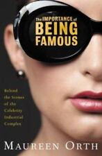 The Importance of Being Famous: Behind the Scenes of the Celebrity-Industrial C