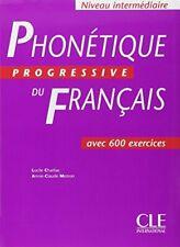Phonetique progressive du francais: Livre interm... by Motron, Annie-Claude Book