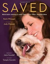 Saved: Rescued Animals and the Lives They Transfor