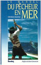 DANTRAS Christian - LE MANUEL DU PECHEUR EN MER - 1991