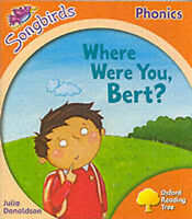 NEW -  WHERE WERE YOU BERT?  Songbirds Phonics LEVEL 6 (OXFORD READING TREE )