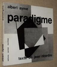ALBERT AYME  PARADIGME  TEXTE JEAN RICARDOU  E.O.  TIRAGE 500 EXEMPLAIRES