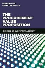 Procurement Value Proposition : The Rise of Supply Management by Robert...
