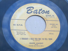 """MARIE KNIGHT I Thought I Told You Not To Tell Them R&B Rocker Soul 7"""" HEAR Baton"""