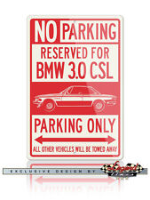 BMW E9 3.0 CSL 1968 – 1975 Reserved Parking Only 12x18 Aluminum Sign