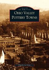 Ohio Valley Pottery Towns [Images of America] [OH] [Arcadia Publishing]