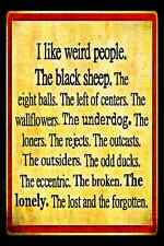 WEIRD PEOPLE UNDER DOG BLACK SHEEP USA MADE! METAL SIGN 8X12 BAR FUNNY OFFICE
