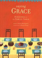 Saying Grace: Blessings for the Family Table by McElwain, Sarah