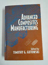 Libro ADVANCED COMPOSITES MANUFACTURING by Timothy g Gutowski Hardcover 1997