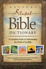 Nelson's Student Bible Dictionary : A Complete Guide to Understanding the...