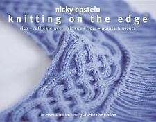 Knitting on the Edge : Ribs * Ruffles * Lace * Fringes * Floral * Points and...