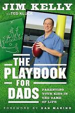 NEW , THE PLAYBOOK FOR DADS, JIM KELLY, FOREWORD BY DAN MARINO, HARD COVER  DJ