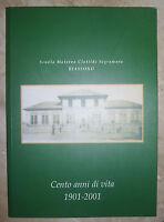 SCUOLA MATERNA CLOTILDE SEGRAMORA BIASSONO. CENTO ANNI DI VITA 1901-2001 (UJ)