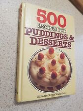 500 Recipes for Puddings and Desserts by Norma MacMillan / hardcover