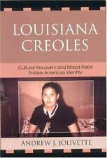 Louisiana Creoles: Cultural Recovery and Mixed-Race Native American-ExLibrary