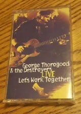 Let's Work Together Live by George Thorogood and The Destroyers cassette TESTED