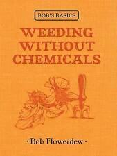 Weeding without Chemicals (Bob's Basics), Bob Flowerdew, New Book