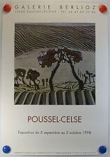 Poussel-Celse expose Galerie Berlioz à Sausset les Pins AFFICHE ORIGINALE/13PB