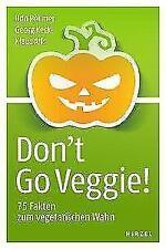 Don't Go Veggie! von Georg Keckl, Klaus Alfs und Udo Pollmer (2017, Taschenbuch)