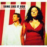 SOME LIKE IT ODD - Pop jazz - CD Album