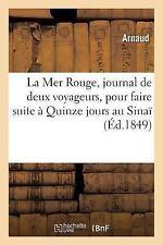 La Mer Rouge, Journal de Deux Voyageurs, Pour Faire Suite a Quinze Jours Au...