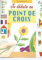 JE DEBUTE AU POINT DE CROIX - EDITIONS PARASOL