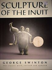SCULPTURE OF THE INUIT BY GEORGE SWINTON *REPRINT*