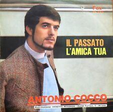 Antonio Cocco Il Passato / L'amica tua Vinile 45 Giri RARE