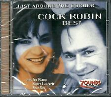 Cock Robin Just Around The Corner (Best) Zounds CD Neu OVP Sealed Rar OOP