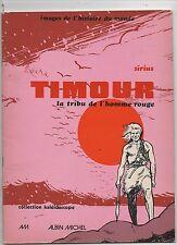 Timour. La tribu de l'homme rouge. SIRIUS. Albin Michel 1976 en noir et blanc