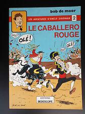 BoB de Moor Oncle Zigomar Le caballero Rouge EO 1979 TBE