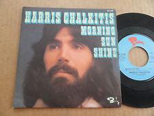 """DISQUE 45T DE HARRIS CHALKITIS  """" MORNING SUN SHINE """""""