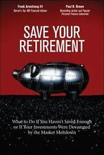Save Your Retirement : What to Do If You Haven't Saved Enough or If Your Investm