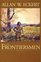 The Frontiersmen by Allan W. Eckert (2001, Hardcover) Signed