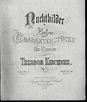 """"""" Nachtbilder """" 10 Charakterstücke von Theodor Kirchner , alte, übergroße Noten"""