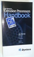 The Dynisco Extrusion Processors Handbook 2nd Edition by John Goff & Tony Whelan