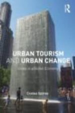 Urban Tourism and Urban Change: Cities in a Global Economy (Paperback or Softbac