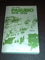 WWI - Skorpil - Pasubio 1916 / 1918 - 1^ ed. 1977 Mursia