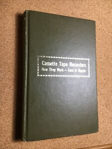 Cassette Tape Recorders: How They Work Care & Repair Walter G. Salm No. 689 HC