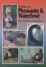 A Guide to Pheasants and Waterfowl: Their Management, Care and Breeding by Danny Brown (Paperback, 1998)
