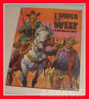 L'EPOPEA DEL WEST L'era della colt AMZ 1971 prima ediz.