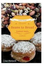 Beans to Bread: Ezekiel Style Bread Cookbook by Lisa Pietsch (2015, Paperback)